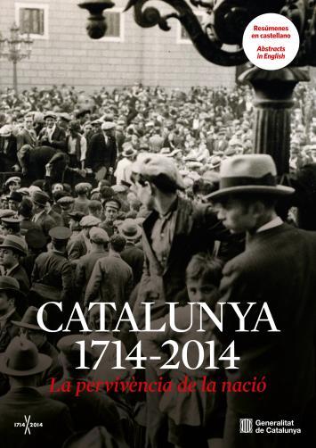 Catalunya 1714-2014. La pervivència de la nació
