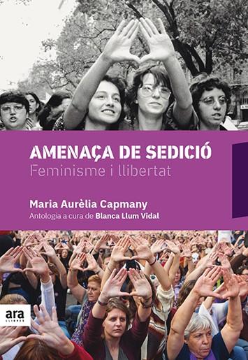 Amenaça de sedició. Feminisme i llibertat